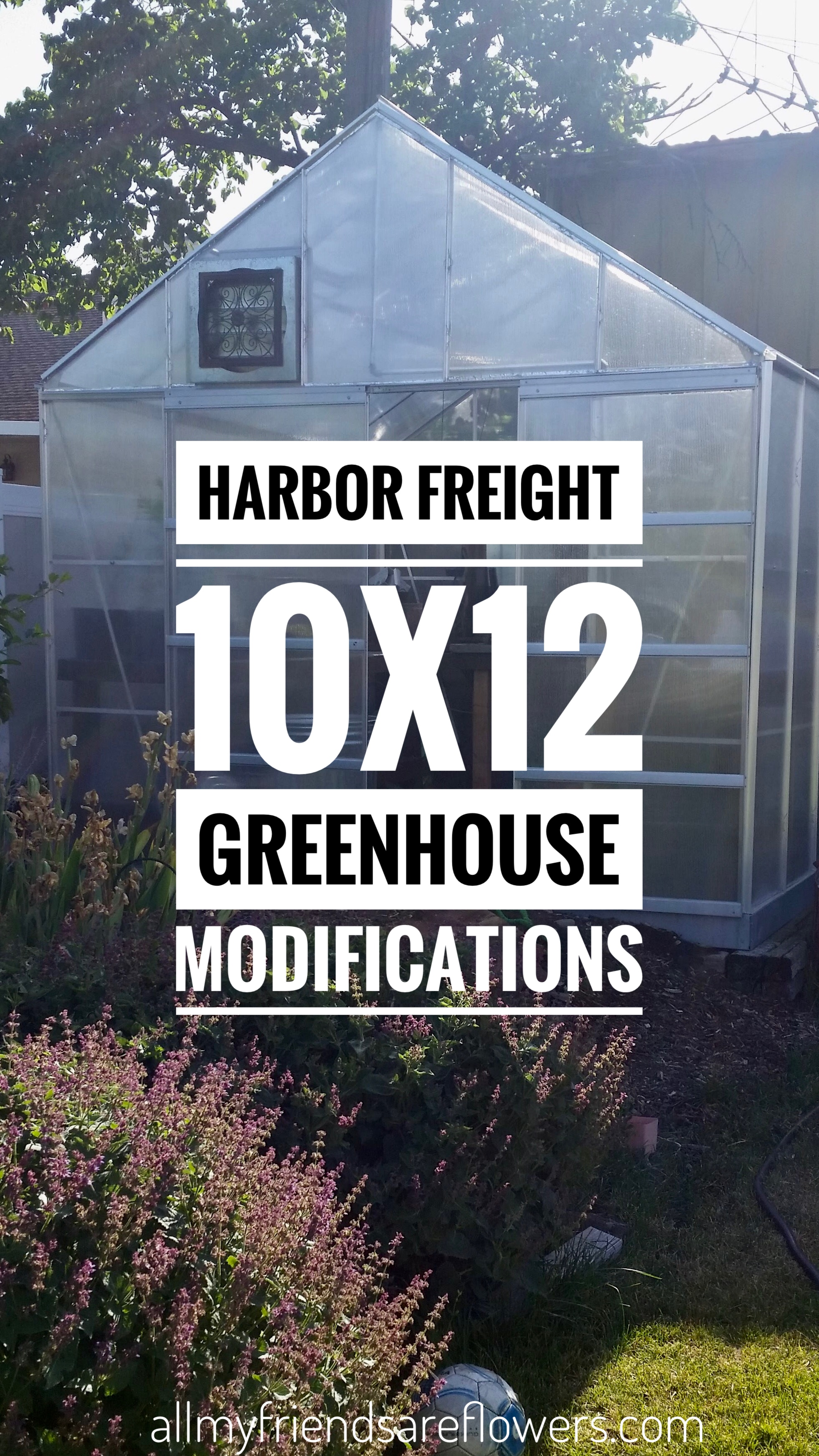 Harbor freight greenhouse modifications on